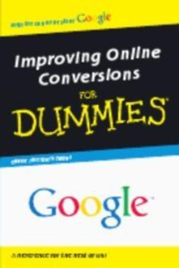UNKNOWN - Improving Online Conversions For Dummies<sup>®</sup> (Custom), ebook