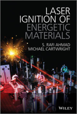 Ahmad, S Rafi - Laser Ignition of Energetic Materials, ebook