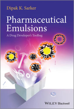 Sarker, Dipak Kumar - Pharmaceutical Emulsions: A Drug Developer's Toolbag, ebook