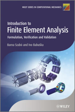Szab?, Barna - Introduction to Finite Element Analysis: Formulation, Verification and Validation, ebook