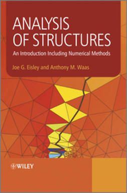 Eisley, Joe G. - Analysis of Structures: An Introduction Including Numerical Methods, e-bok