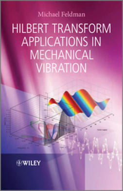Feldman, Michael - Hilbert Transform Applications in Mechanical Vibration, ebook