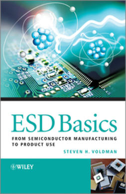 Voldman, Steven H. - ESD Basics: From Semiconductor Manufacturing to Use, e-bok
