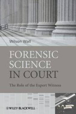 Wall, Wilson - Forensic Science in Court: The Role of the Expert Witness, ebook