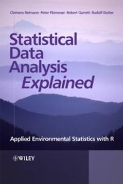 Reimann, Clemens - Statistical Data Analysis Explained: Applied Environmental Statistics with R, ebook