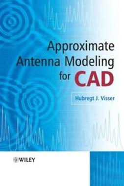 Visser, Hubregt - Approximate Antenna Modeling for CAD, ebook
