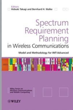 Takagi, Hideaki - Spectrum Requirement Planning in Wireless Communications: Model and Methodology for IMT - Advanced, e-kirja