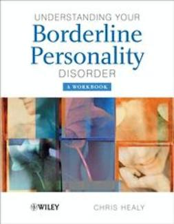 Healy, Chris - Understanding your Borderline Personality Disorder: A Workbook, ebook