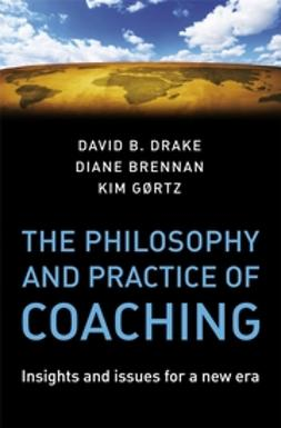 Brennan, Diane - The Philosophy and Practice of Coaching: Insights and issues for a new era, e-bok