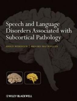 Murdoch, Bruce E. - Speech and Language Disorders Associated with Subcortical Pathology, ebook