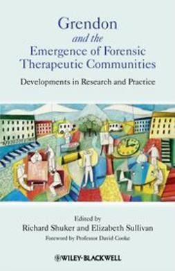 Shuker, Richard - Grendon and the Emergence of Forensic Therapeutic Communities: Developments in Research and Practice, ebook