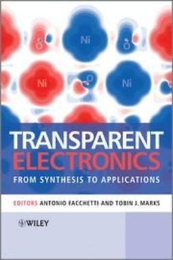 Facchetti, Antonio - Transparent Electronics: From Synthesis to Applications, ebook