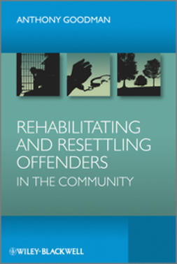 Goodman, Anthony H. - Rehabilitating and Resettling Offenders in the Community, ebook