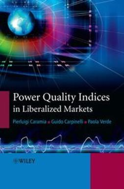Carpinelli, Guido - Power Quality Indices in Liberalized Markets, ebook