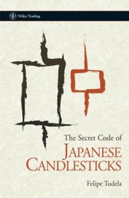 Tudela, Felipe - The Secret Code of Japanese Candlesticks, ebook