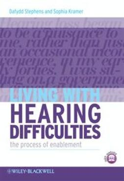 Stephens, Dafydd - Living with Hearing Difficulties: The process of enablement, ebook