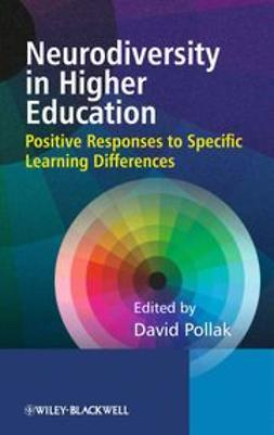 Pollak, David - Neurodiversity in Higher Education: Positive Responses to Specific Learning Differences, e-kirja