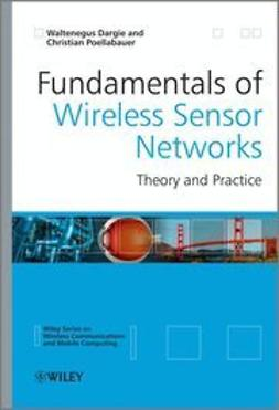 Dargie, Waltenegus - Fundamentals of Wireless Sensor Networks: Theory and Practice, e-bok