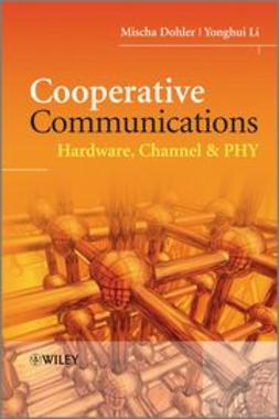 Dohler, Mischa - Cooperative Communications: Hardware, Channel & PHY, ebook