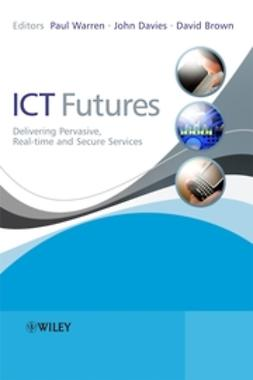 Brown, David - ICT Futures: Delivering Pervasive, Real-time and Secure Services, ebook