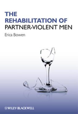 Bowen, Erica - The Rehabilitation of Partner-Violent Men, ebook