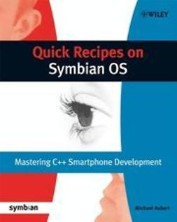 Aubert, Michael - Quick Recipes on Symbian OS: Mastering C++ Smartphone Development, e-bok
