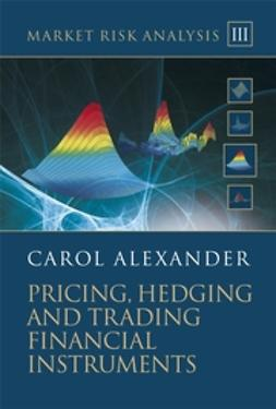 Alexander, Carol - Market Risk Analysis: Pricing, Hedging and Trading Financial Instruments, ebook