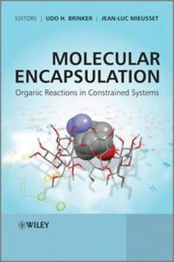 Brinker, Udo H. - Molecular Encapsulation: Organic Reactions in Constrained Systems, ebook