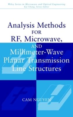 Nguyen, Cam - Analysis Methods for RF, Microwave, and Millimeter-Wave Planar Transmission Line Structures, ebook