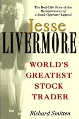Smitten, Richard - Jesse Livermore: World's Greatest Stock Trader, ebook