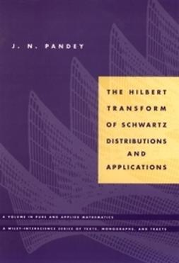 Pandey, J. N. - The Hilbert Transform of Schwartz Distributions and Applications, ebook