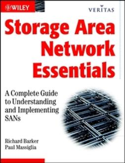 Barker, Richard - Storage Area Network Essentials: A Complete Guide to Understanding and Implementing SANs, ebook