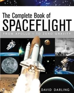 Darling, David - The Complete Book of Spaceflight: From Apollo 1 to Zero Gravity, ebook