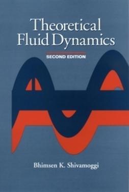 Shivamoggi, Bhimsen K. - Theoretical Fluid Dynamics, ebook