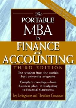 Grossman, Theodore - The Portable MBA in Finance and Accounting, e-bok