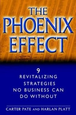 Pate, Carter - The Phoenix Effect: 9 Revitalizing Strategies No Business Can Do Without, ebook
