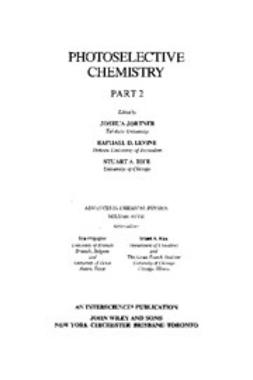 Jortner, Joshua - Advances in Chemical Physics, Photoselective Chemistry, ebook