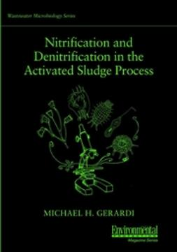 Gerardi, Michael H. - Nitrification and Denitrification in the Activated Sludge Process, ebook