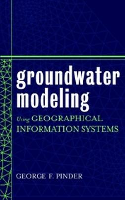 Pinder, George F. - Groundwater Modeling Using Geographical Information Systems, ebook