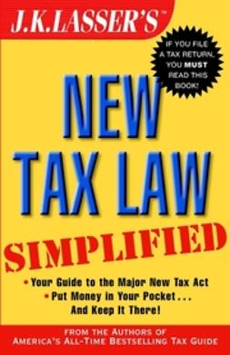 UNKNOWN - J.K. Lasser's New Tax Law Simplified, ebook
