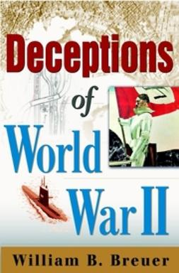 Breuer, William B. - Deceptions of World War II, ebook