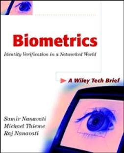 Nanavati, Raj - Biometrics: Identity Verification in a Networked World, e-kirja