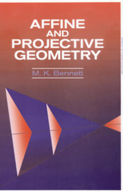 Bennett, M. K. - Affine and Projective Geometry, ebook
