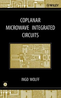 Wolff, Ingo - Coplanar Microwave Integrated Circuits, ebook