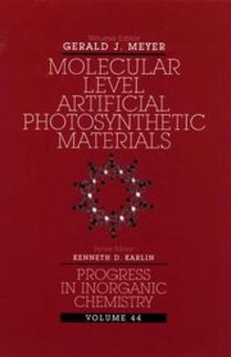 Meyer, Gerald J. - Progress in Inorganic Chemistry, Molecular Level Artificial Photosynthetic Materials, ebook
