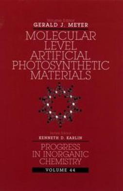Meyer, Gerald J. - Progress in Inorganic Chemistry, Molecular Level Artificial Photosynthetic Materials, e-kirja