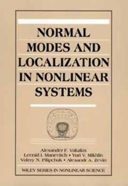 Manevitch, Leonid I. - Normal Modes and Localization in Nonlinear Systems, ebook