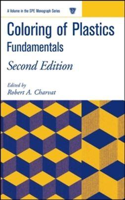 Charvat, Robert A. - Coloring of Plastics: Fundamentals, ebook