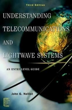 Nellist, John G. - Understanding Telecommunications and Lightwave Systems: An Entry-Level Guide, ebook