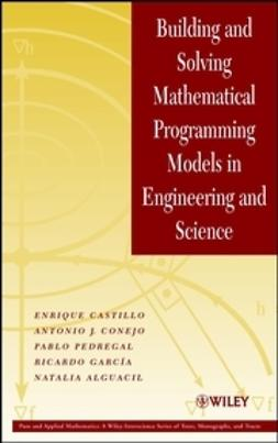 Castillo, Enrique - Building and Solving Mathematical Programming Models in Engineering and Science, ebook